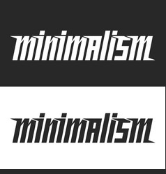 word minimalism lettering hipster inscription vector image