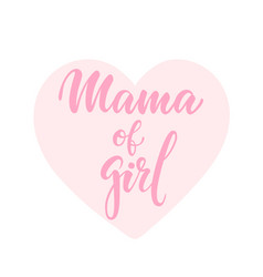 Mama girl inscription hand drawn lettering vector