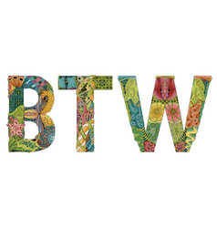 Abbreviation btw decorative zentangle object vector