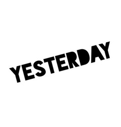 Yesterday rubber stamp vector