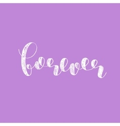 Forever Brush lettering vector image
