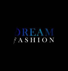 Dream fashion template design vector
