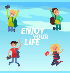 Enjoy your life poster with students vector