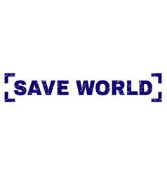 grunge textured save world stamp seal inside vector image