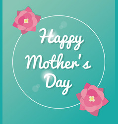 Happy mothers day card lettering green bakcground vector