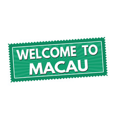 welcome to macau travel sticker or stamp vector image
