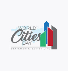 world cities day quote vector image