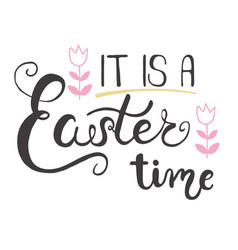 easter greeting card - it is a easter time vector image
