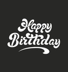 Hand drawn lettering - happy birthday elegant vector