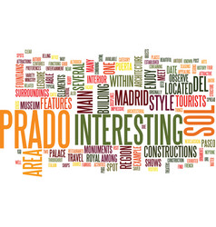 The prado to sol in madrid text background word vector