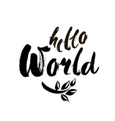 hello world modern calligraphy text handwritten vector image