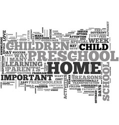 Is home preschool for you text background word vector
