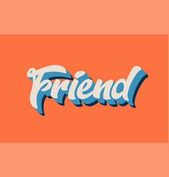 Orange blue white friend hand written word text vector
