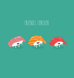 sushi friends forever funny image vector image