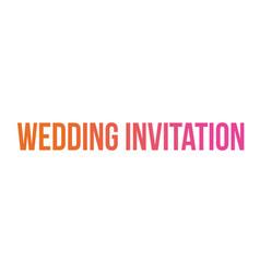 Gradient isolated word wedding invitation vector
