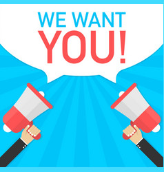 male hand holding megaphone with we want you vector image