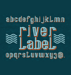 river label typeface retro font isolated english vector image