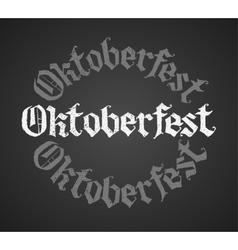 Oktoberfest chalk lettering Single word vector image