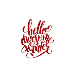 hello awesome winter handwritten lettering text vector image