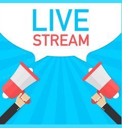 male hand holding megaphone with live stream vector image