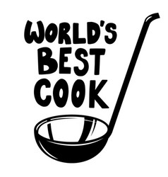 soup ladle with slogan worlds best cook vector image