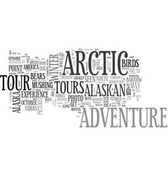 alaskan arctic adventure text word cloud concept vector image