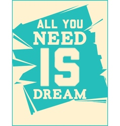 Poster All you need is dream vector image