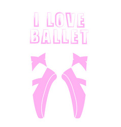 pink ballet shoes and grunge quote vector image