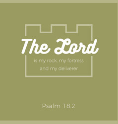 Bible quotethe lord is my rock my fortress and my vector
