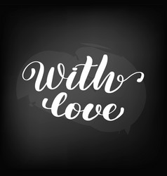 chalkboard blackboard lettering with love vector image