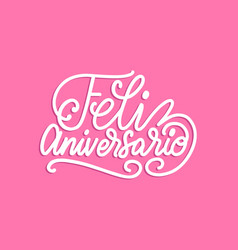 feliz aniversario translated from spanish vector image