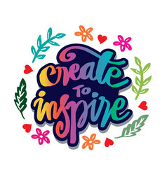 Create to inspire hand lettering vector
