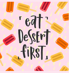 hand drawn calligraphy eat desert first pink vector image