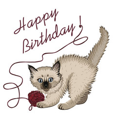 Kitten plaing with ball of wool and happy birthday vector