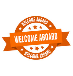 welcome aboard ribbon welcome aboard round orange vector image