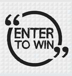Enter to win design vector