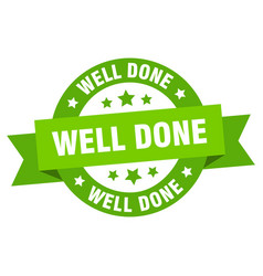 well done ribbon well done round green sign well vector image