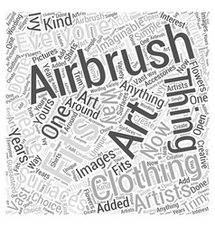 Why airbrush art fits for everyone word cloud vector