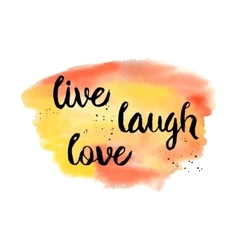 Live Laugh Love Inspirational motivational vector