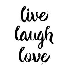 Live Laugh Love phrase vector image vector image