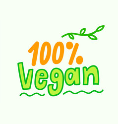 100 percent vegan eco bio green sign raw vector