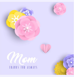 Happy mother day 3d paper art flower design vector