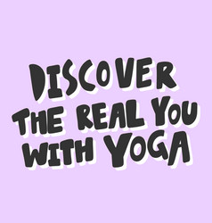 Discover real you with yoga sticker for vector