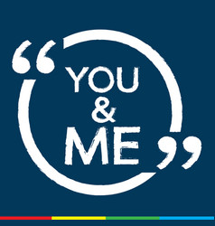 you and me design vector image