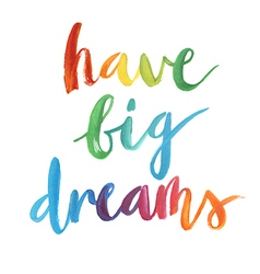 Have big dreams calligraphic poster vector image vector image