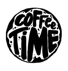 coffee time lettering phrase on white background vector image