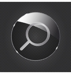 Glass Search button icon on metal background vector image