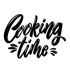 cooking time lettering phrase on white background vector image