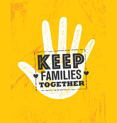 keep families together design element vector image