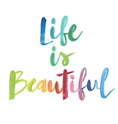 Life is beautiful calligraphic poster vector image